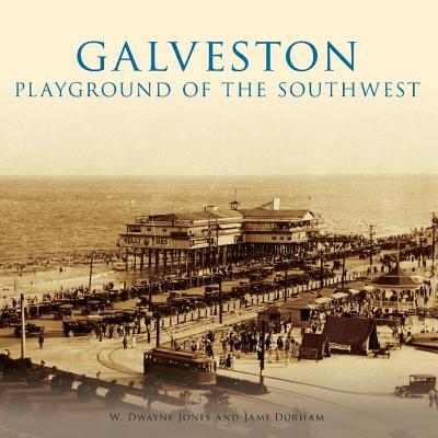 Galveston By Jones, W. Dwayne/ Durham, Jami