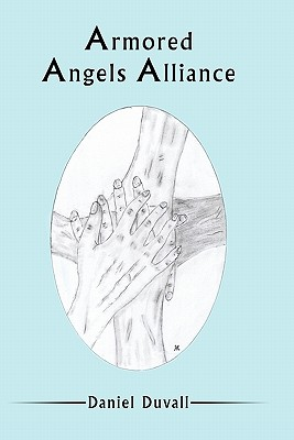 Armored Angels Alliance By Duvall, Daniel